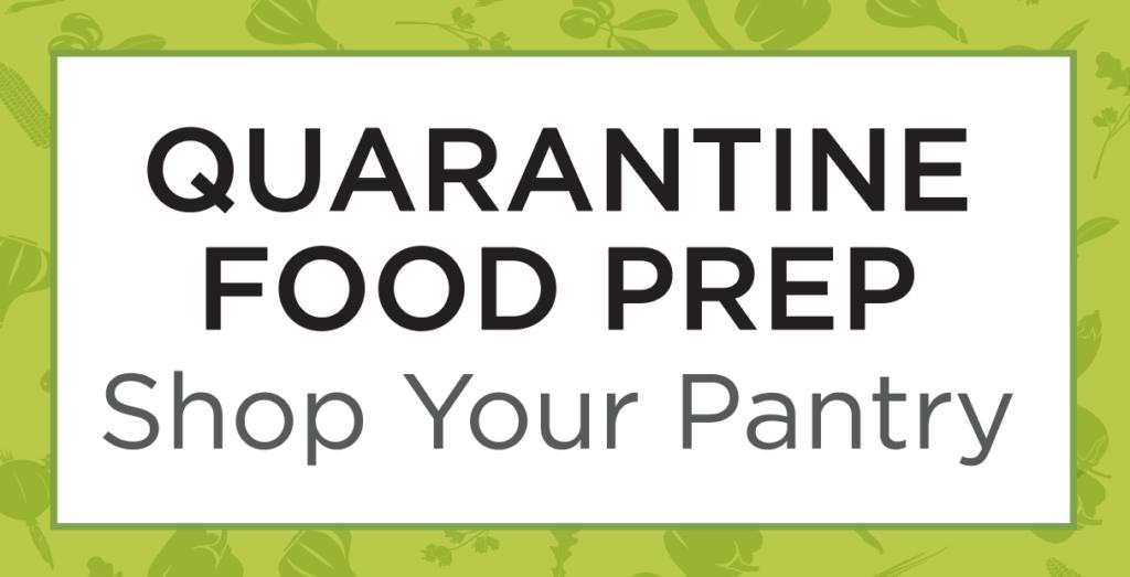 Quarantine Food Prep Worksheet – Shop Your Pantry!